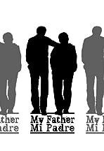 My Father, Mi Padre