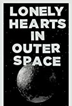 Lonely Hearts in Outer Space