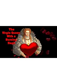 The Virgin Queen with a burning heart