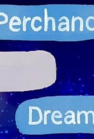 Perchance to Dream (2021)