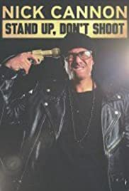 Nick Cannon: Stand Up, Don't Shoot Poster