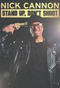Primary photo for Nick Cannon: Stand Up, Don't Shoot