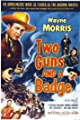 Two Guns and a Badge (1954) Poster