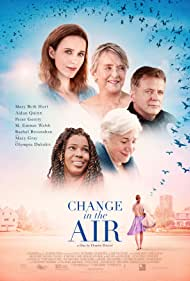 Olympia Dukakis, Aidan Quinn, Mary Beth Hurt, Macy Gray, and Rachel Brosnahan in Change in the Air (2018)