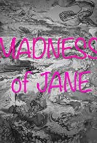 The Madness of Jane (2008)