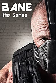Primary photo for Bane - The Series