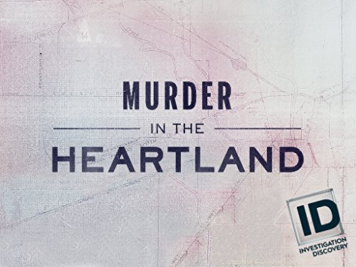Murder In The Heartland Tv Series 2017 Imdb