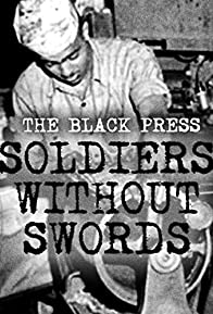 Primary photo for The Black Press: Soldiers Without Swords