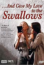 And Give My Love to the Swallows Poster