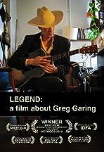 Legend: A Film About Greg Garing