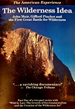 The Wilderness Idea: John Muir, Gifford Pinchot, and the First Great Battle for Wilderness