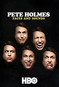Primary photo for Pete Holmes: Faces and Sounds