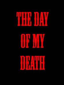 The Day of My Death (2015)