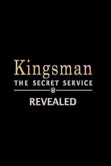Kingsman The Secret Service Revealed Video 2015 Imdb