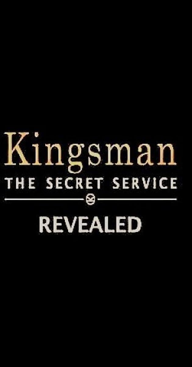 Kingsman The Secret Service Quotes: Kingsman: The Secret Service Revealed (Video 2015