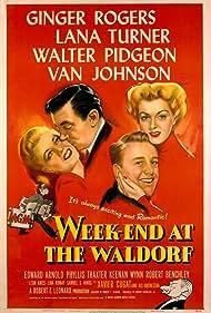 Ginger Rogers, Lana Turner, Van Johnson, Xavier Cugat, and Walter Pidgeon in Week-End at the Waldorf (1945)