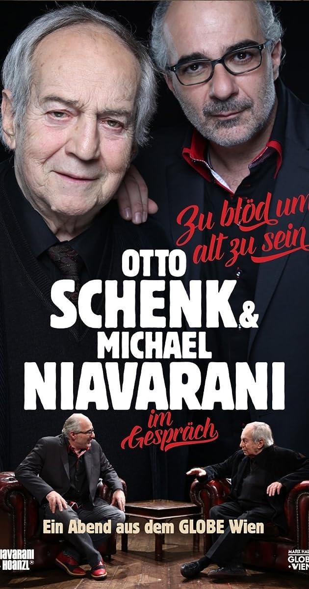 Zu Blod Um Alt Zu Sein Otto Schenk Michael Niavarani Im Gesprach Video 2016 Imdb