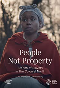 Primary photo for People Not Property: Stories of Slavery in the Colonial North
