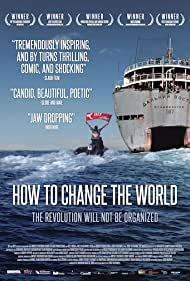 How to Change the World (2015) Poster - Movie Forum, Cast, Reviews