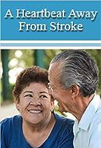 A Heartbeat Away from Stroke