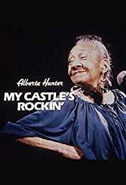 Alberta Hunter: My Castle's Rockin' Poster