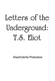 Letters of the Underground: T.S. Eliot Poster
