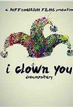 I Clown You
