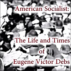 Where to stream American Socialist: The Life and Times of Eugene Victor Debs