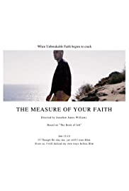The Measure of Your Faith