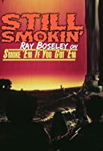 Still Smokin': Ray Boseley on Smoke 'Em If You Got 'Em