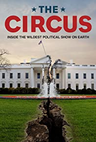 Primary photo for The Circus: Inside the Greatest Political Show on Earth