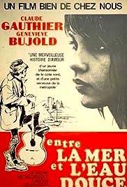 Entre la mer et l'eau douce(1967) Poster - Movie Forum, Cast, Reviews