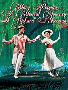 Yahoo movie showtimes Mary Poppins: A Musical Journey with Richard Sherman by Jeff Kurtti [x265]
