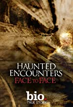 Haunted Encounters: Face to Face