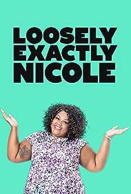 *Loosely Exactly Nicole (2016)