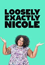 *Loosely Exactly Nicole