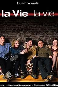 La vie, la vie (2001)