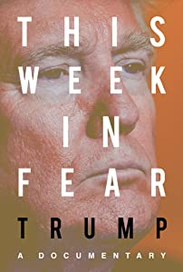 Legal movie watching This Week in Fear: Trump by none [QHD]