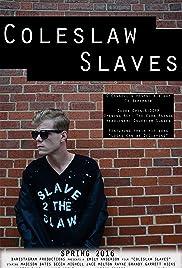 Coleslaw Slaves Poster
