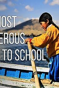 Die gefährlichsten Schulwege der Welt (2013)