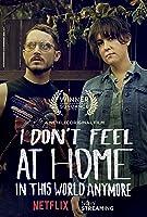 無處為家,I Don't Feel at Home in This World Anymore