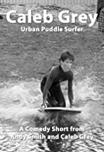Caleb Grey: Urban Puddle Surfer