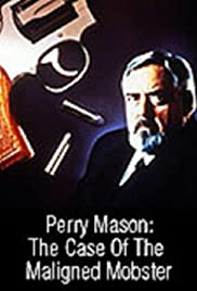 Perry Mason: The Case of the Maligned Mobster(1991) Poster - Movie Forum, Cast, Reviews