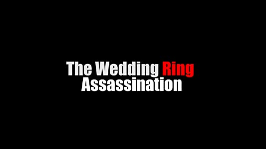 The best free movie downloads sites The Wedding Ring Assassination [h.264]