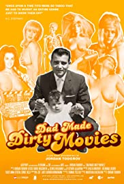 Dad Made Dirty Movies Poster