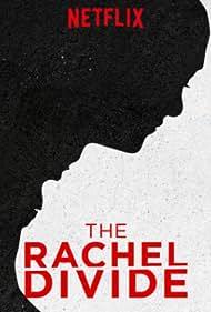 The Rachel Divide (2018)