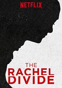 The Rachel Divideเรเชลกับความจริงที่แบ่งแยก