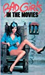 Bad Girls in the Movies (1986) Poster