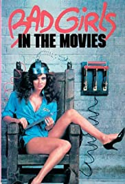 Bad Girls in the Movies Poster