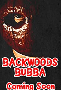 Primary photo for Backwoods Bubba (Full movie)